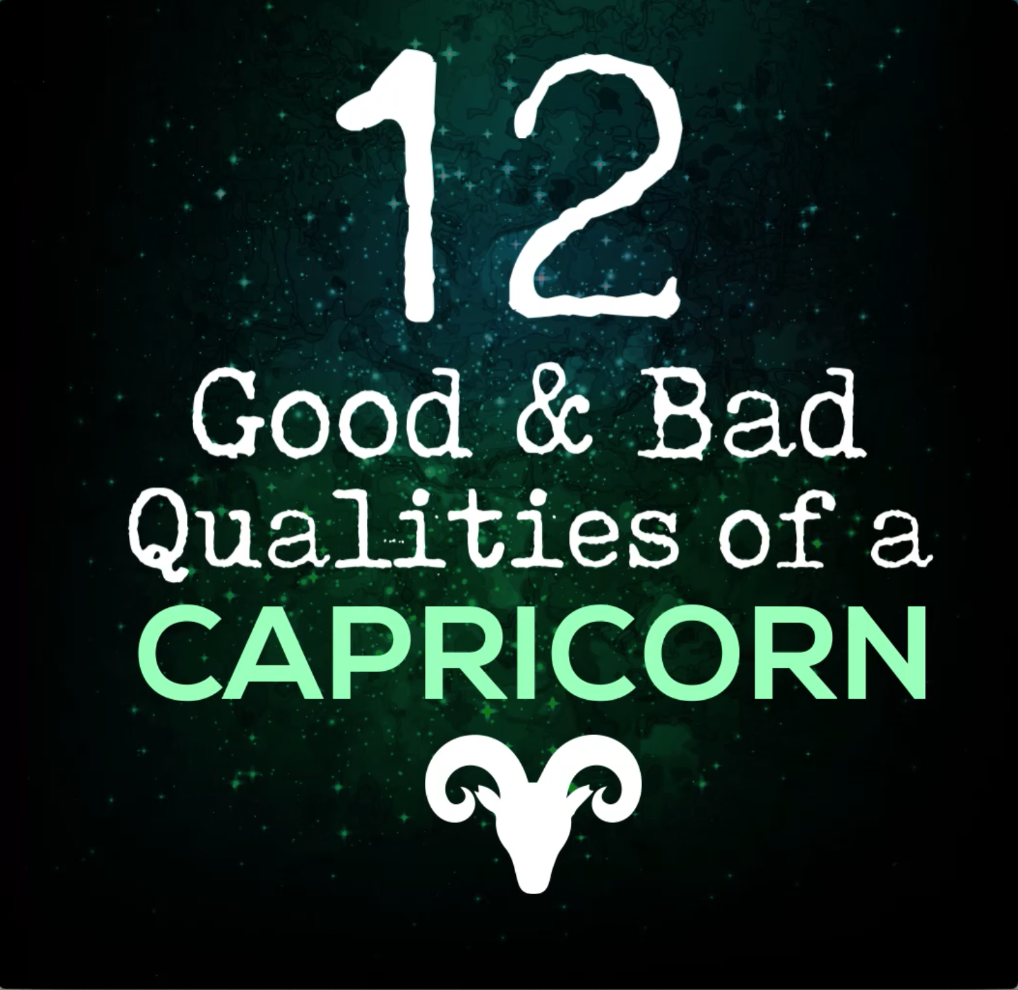 12 good and bad qualities of a capricorn