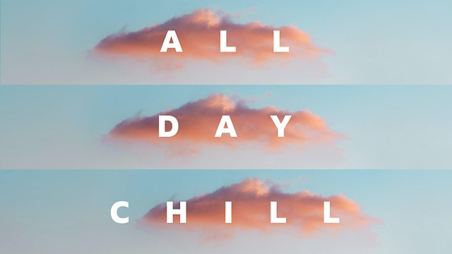 all day chill bbc sounds