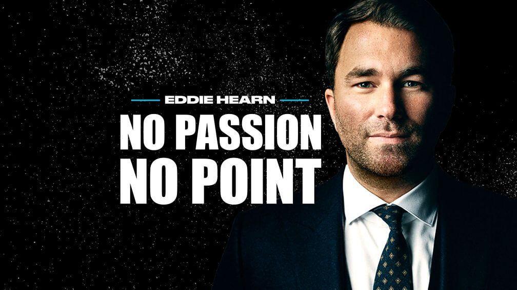 Eddie Hearn: No Passion No Point