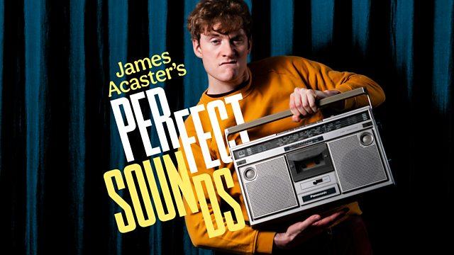 james acaster perfect sounds