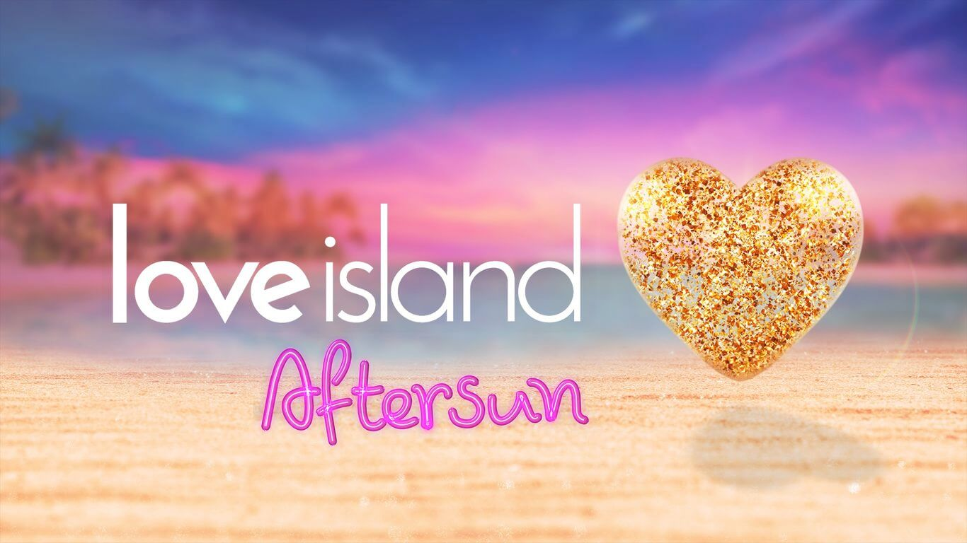 love island aftersun