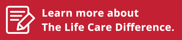 Learn more about The Life Care Difference