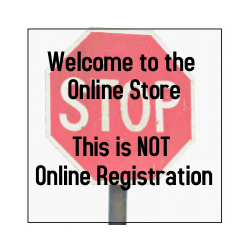 STOP - Welcome to the Online Store.  Are you looking for Online Registration? Product Image