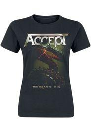 Accept - Too Mean To Die - T-Shirt - Donna - nero