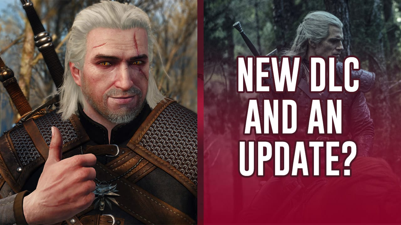The Witcher 3 Is Getting New DLC Inspired By The Netflix Show
