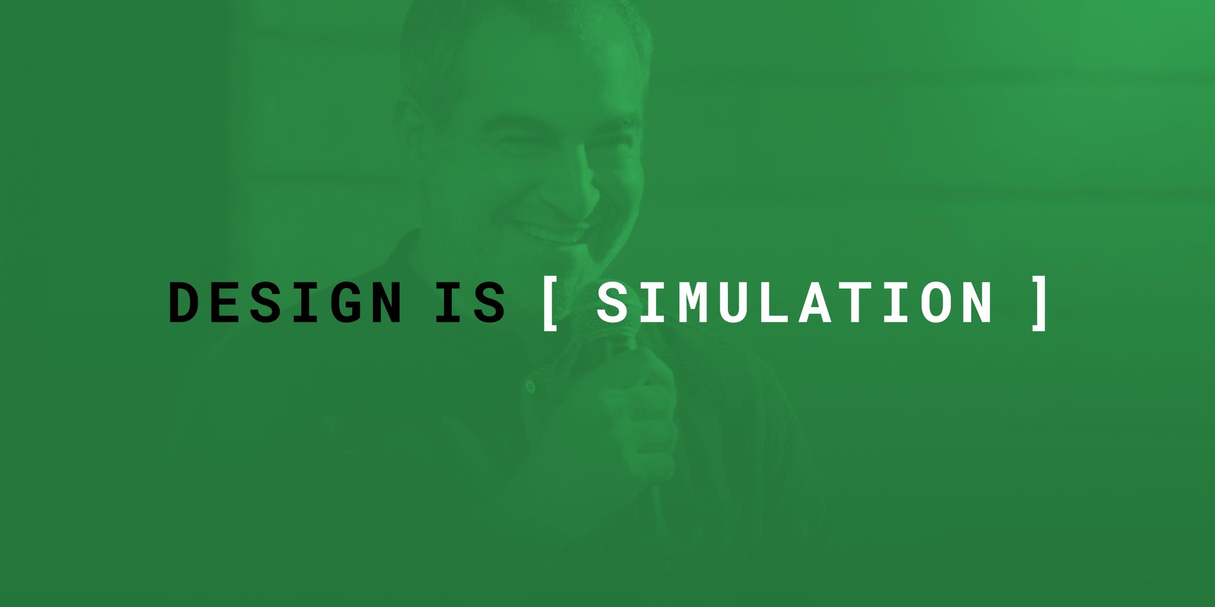 design_is_simulation_2x1