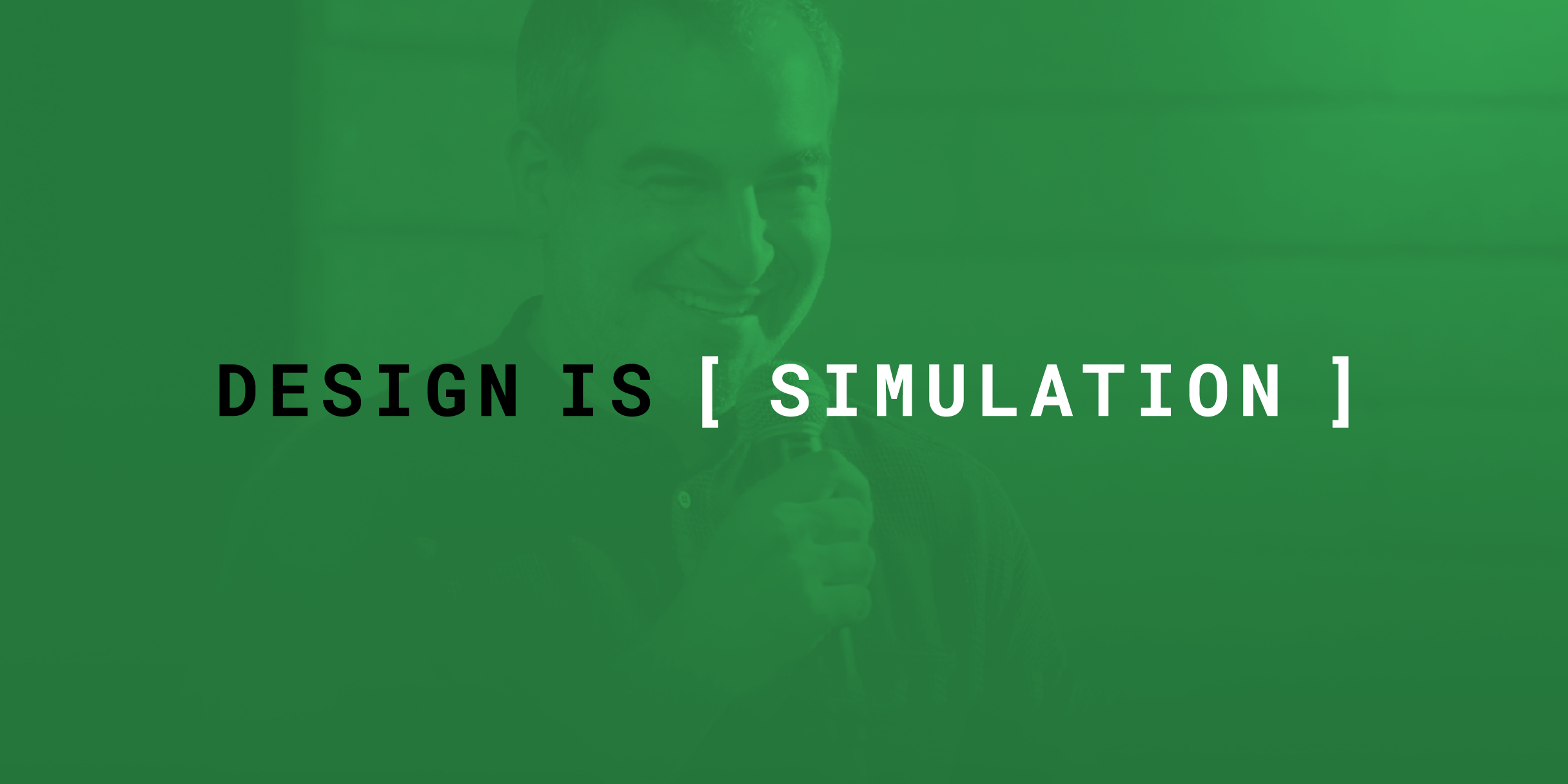 design_is_simulation_2x1