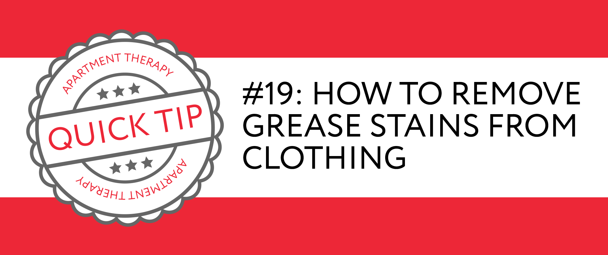 Quick Tip #19: How to Remove Grease Stains from Clothing