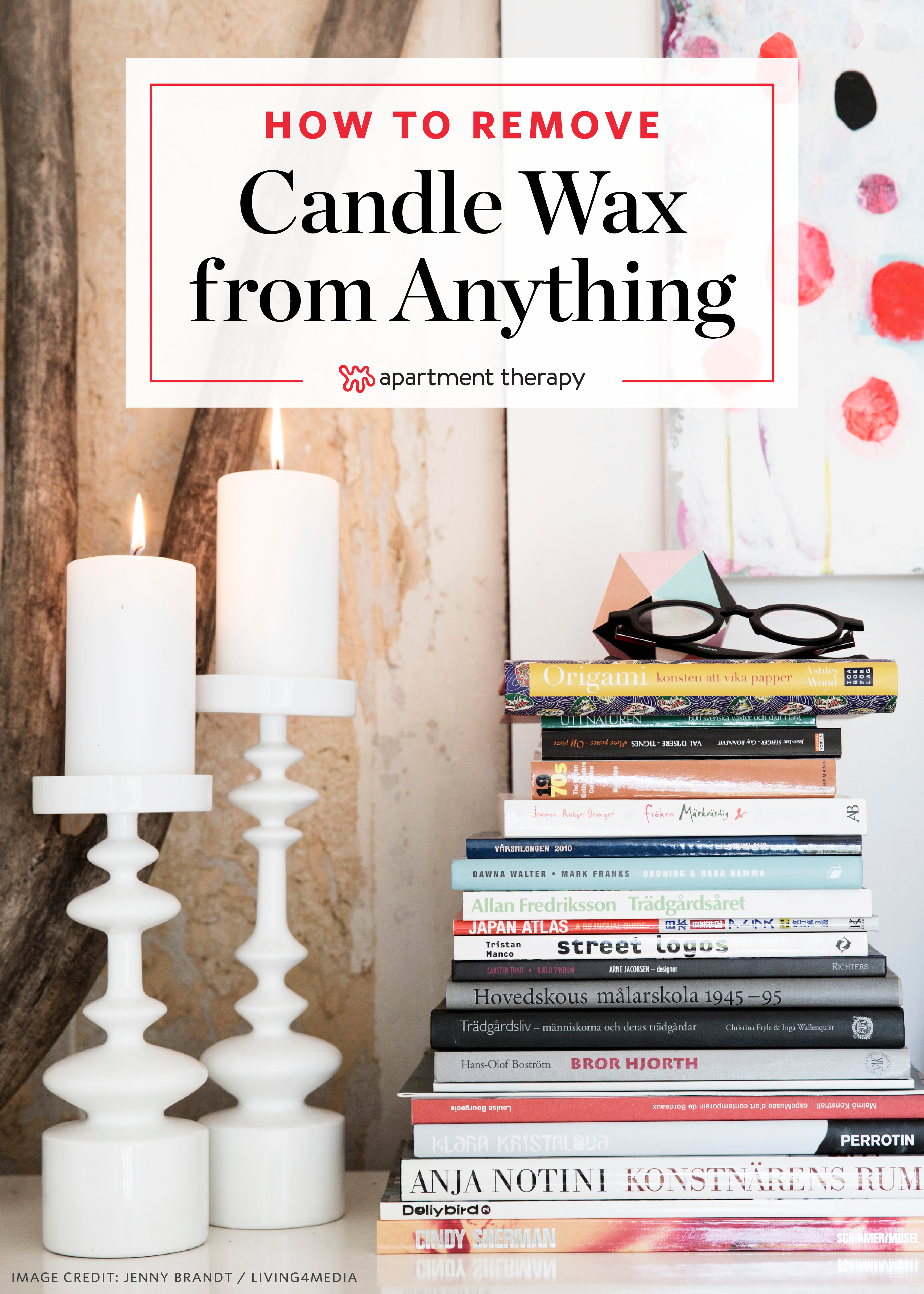 How To: Remove Candle Wax from Just About Anything