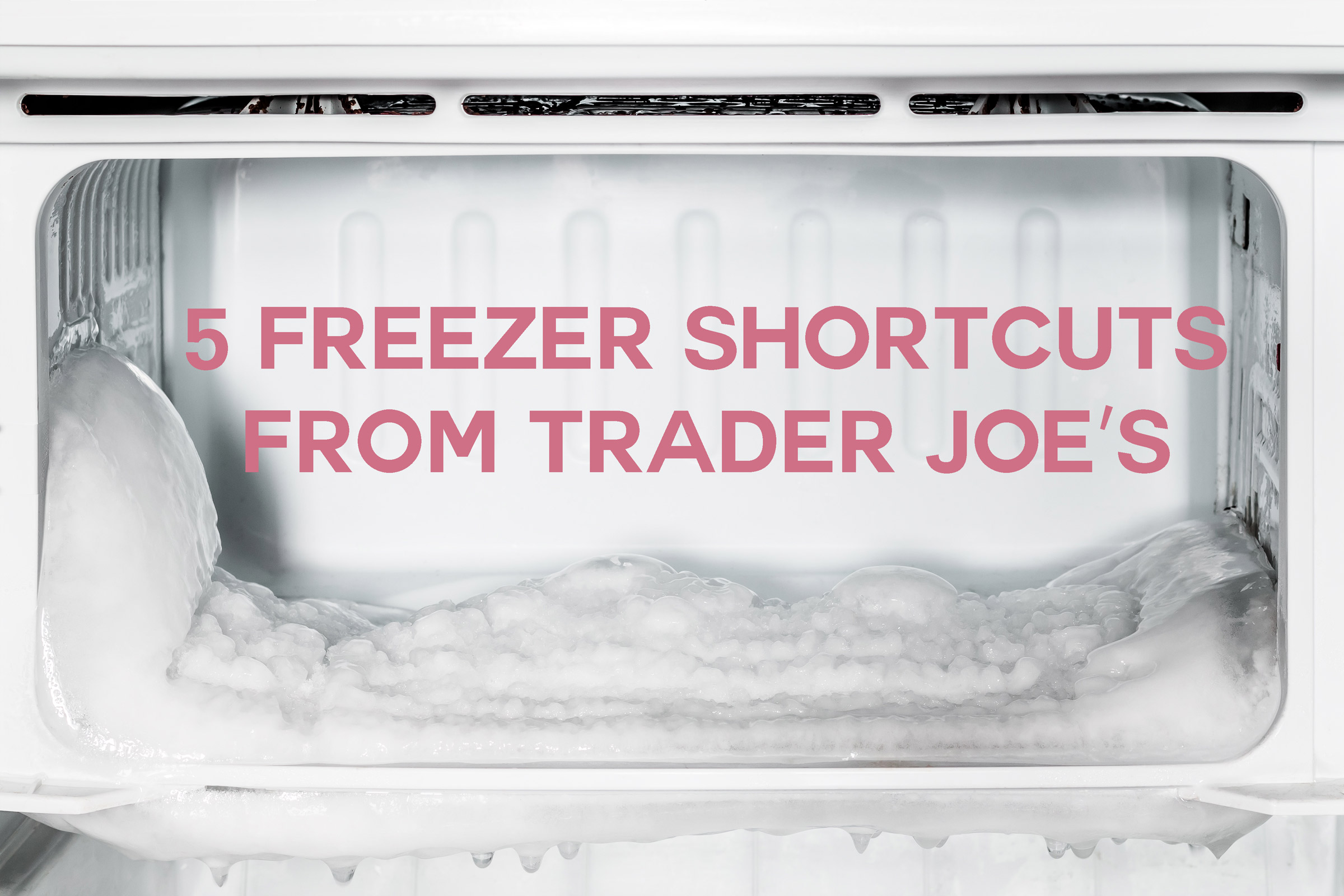 5 Freezer Shortcuts Only Trader Joe's Makes Possible | Kitchn