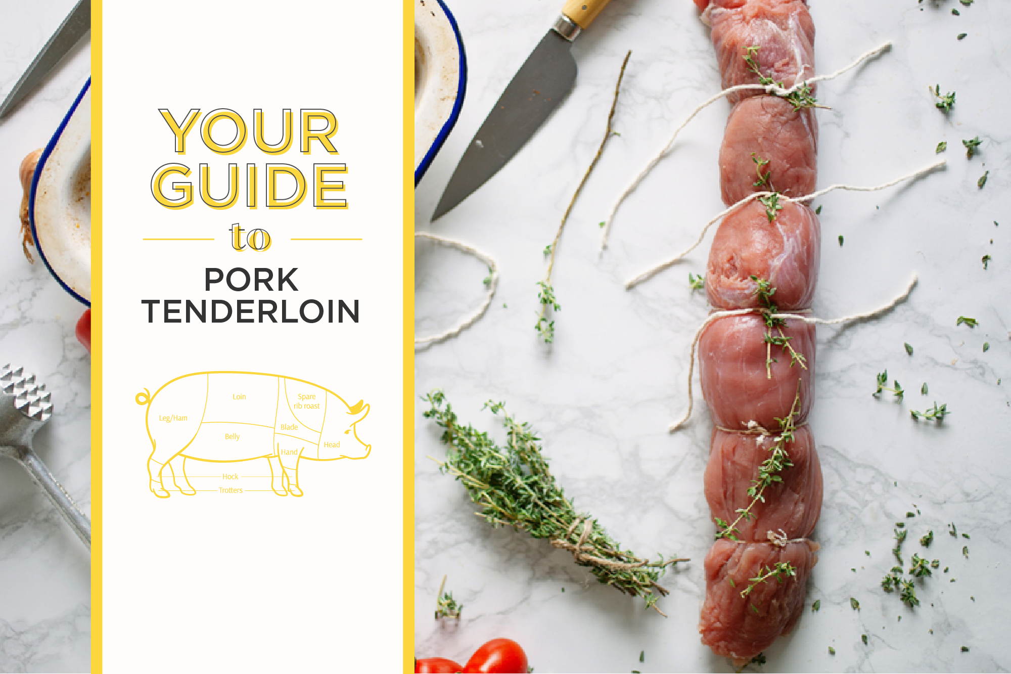 Everything About Pork Tenderloin: How to Buy It and Cook It