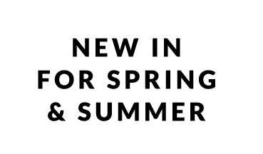 New In For Spring & Summer