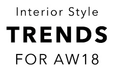 Interior Style trends For AW18