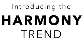 Introducing the harmony trend