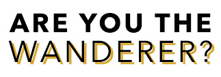ARE YOU THE WANDERER?
