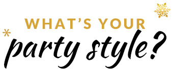 What's your party style?