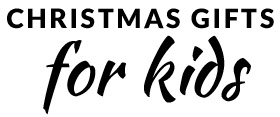 Christmas gifts for the kids