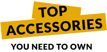 Top Accessories You need to own