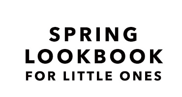 Spring Lookbook For Little Ones