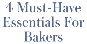 4 must-have essentials for bakers