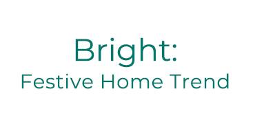 Bright: Festive Home Trend