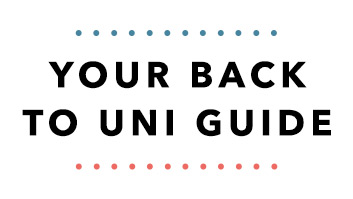 Your Back To Uni Guide