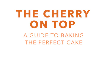 The Cherry On Top: A Guide To Baking The Perfect Cake