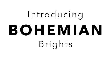 Introducing Bohemian Brights