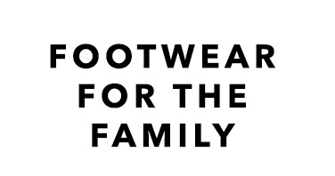 Footwear For The Family