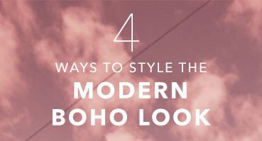 4 ways to style the modern boho look
