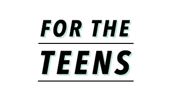 For The Teens
