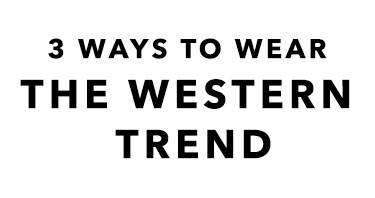 3 Ways To Wear The Western Trend