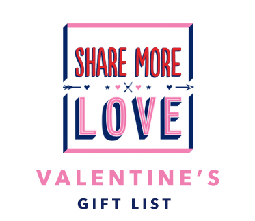Share More Love Valentine S Gift List Life And Style