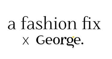 A Fashion Fix X George