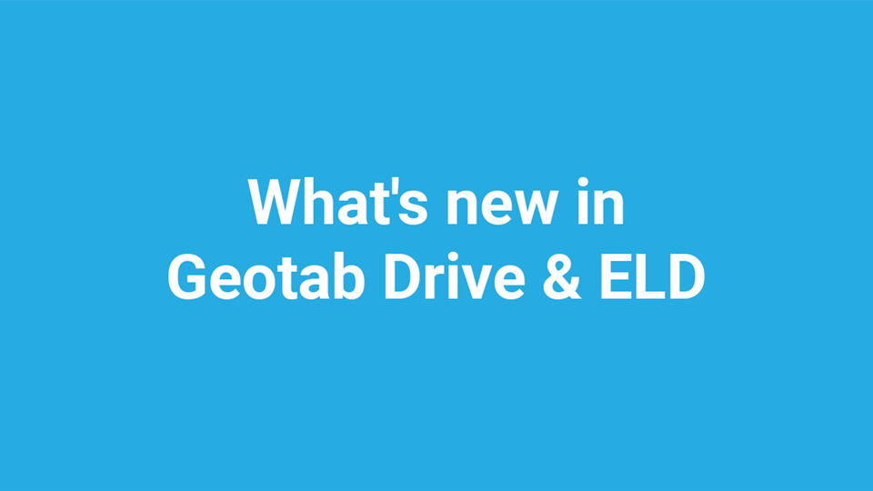 """""""What's new in Geotab Drive & ELD"""" in white writing with baby blue background"""