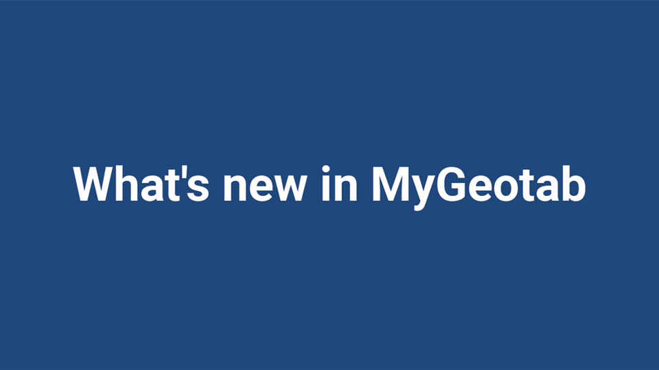 """""""What's new in MyGeotab"""" in white font with a dark blue background"""