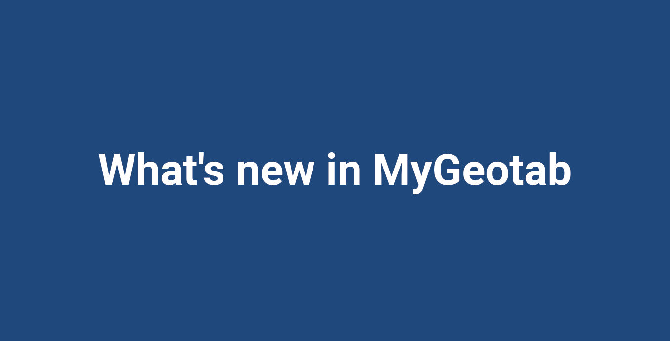"""What's new in MyGeotab"" in white font with a dark blue background"