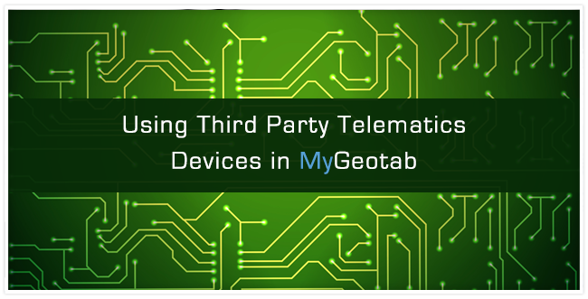 """""""Using Third Party Telematics Devices in MyGeotab"""" with traces on a circuit board in the background"""