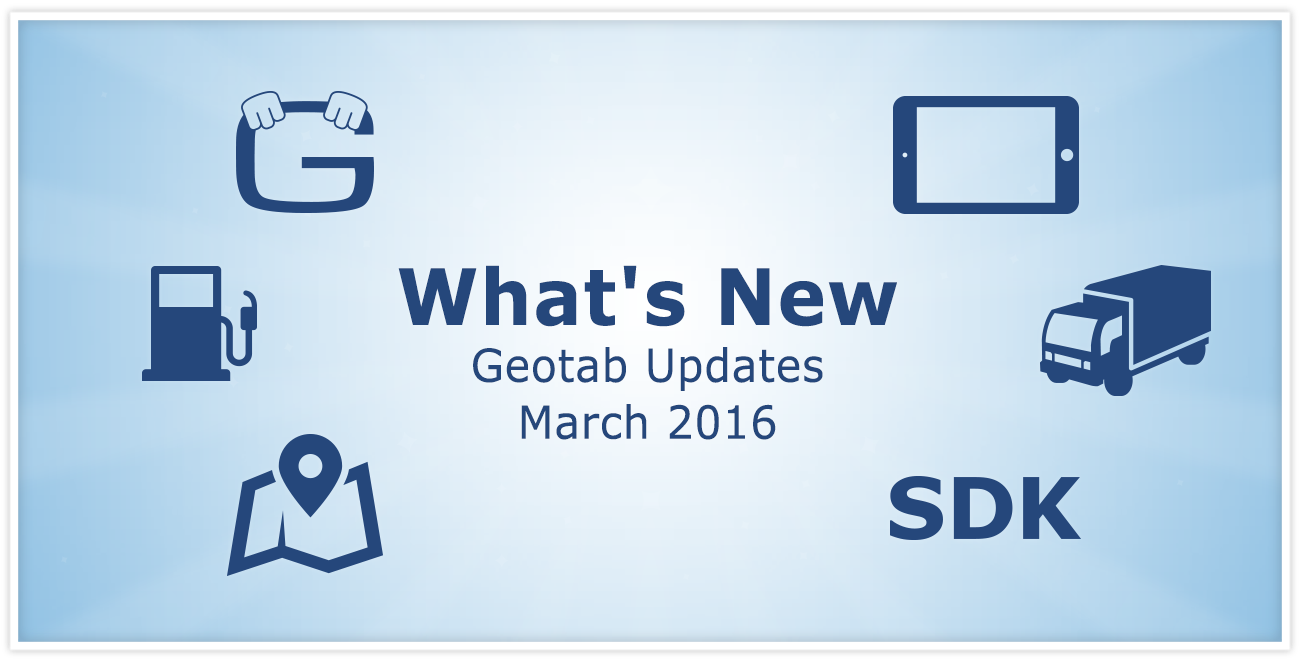 What's New Geotab Updates March 2016 with MyGeotab logos