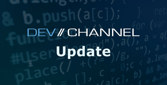 """DEV/CHANNEL Update"" with code behind it"