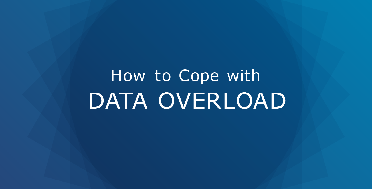How to Cope with Data Overload