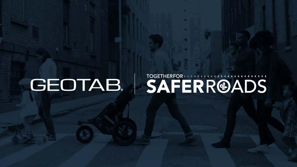 Geotab et Together for Safer Roads