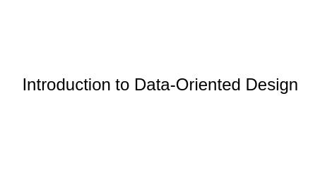 Data oriented design practise ders notları