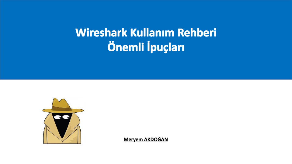 Wireshark Kullanım Rehberi Önemli İpuçları - t.me/blinkdocs kanalından güncel paylaşımları takip edebilirsiniz.