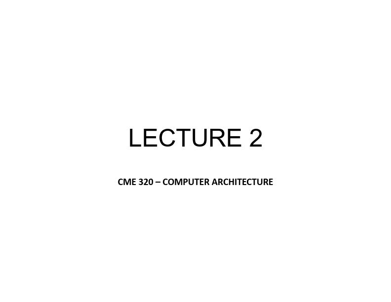 Bilgisayar Mimarisi - Ders 2