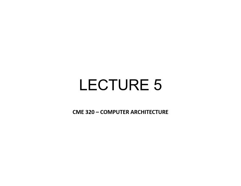 Bilgisayar Mimarisi - Ders 5