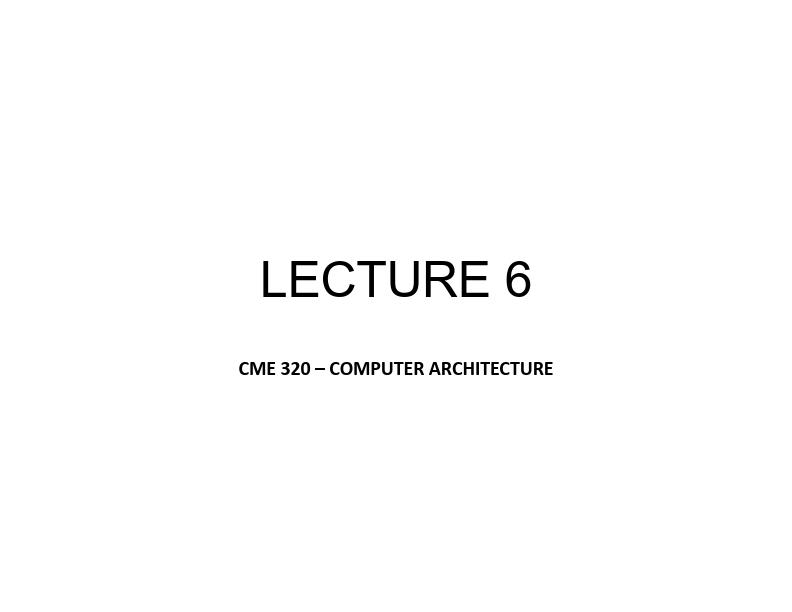 Bilgisayar Mimarisi - Ders 6