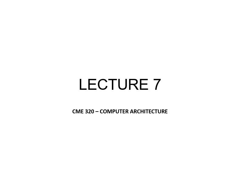 Bilgisayar Mimarisi - Ders 7