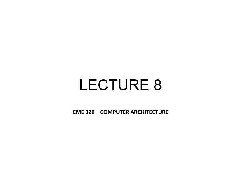 Bilgisayar Mimarisi - Ders 8