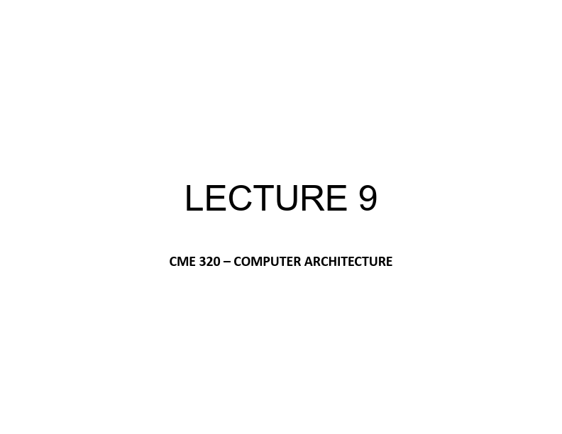 Bilgisayar Mimarisi - Ders 9